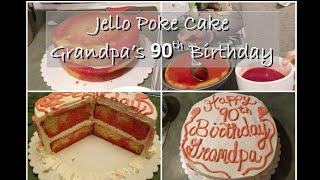 Double-Layer Jello Poke Cake Recipe ~ Grandpa's 90th Birthday Cake!!!