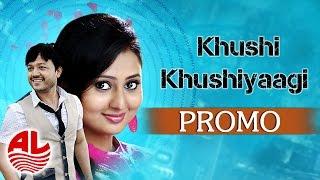 Khushi Khushiyagi - Official Promo