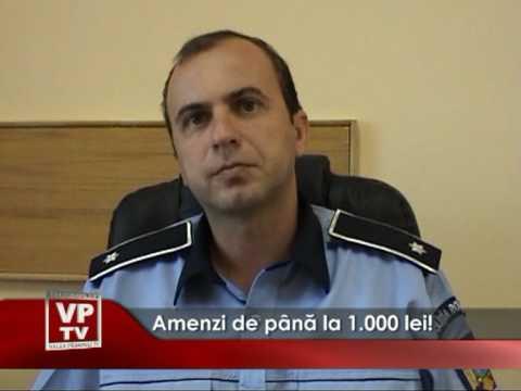 Amenzi de pana la 1000 de lei