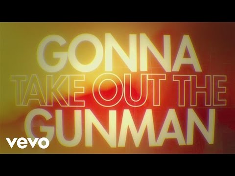 Take Out the Gunman Lyric Video