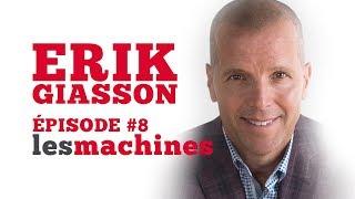 Épisode 8 - Erik Giasson