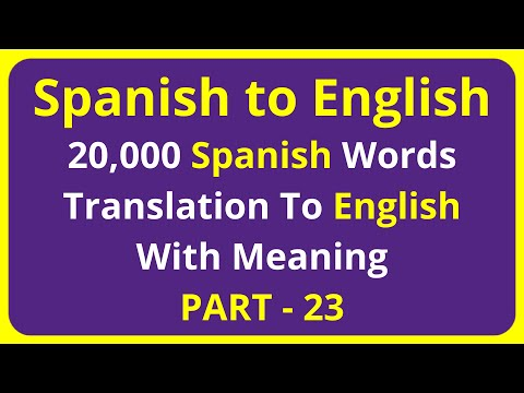 Translation of 20,000 Spanish Words To English Meaning - PART 23 | spanish to english translation