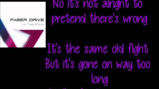 Our Last Goodbye - Faber Drive Lyrics