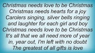 Andy Williams - Christmas Needs Love To Be Christmas Lyrics