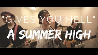"""""""Gives You Hell"""" -  A Summer High (The All-American Rejects Cover)"""