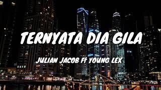 Julian Jacob Feat Young Lex   Ternyata Dia Gila