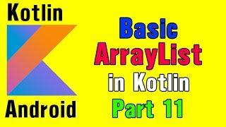 Kotlin For Android - Basic ArrayList in Kotlin [Part 11]