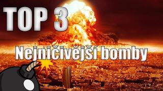TOP 3 - Nejničivější bomby