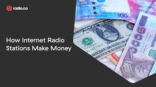 How Internet Radio Stations Make Money