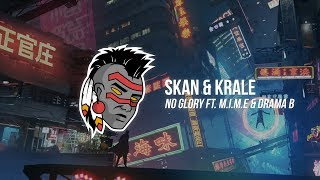 Skan & Krale - No Glory (ft. M.I.M.E & Drama B)