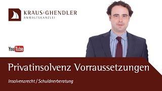 Privatinsolvenz Voraussetzungen: Wer kann einen Antrag auf Privatinsolvenz stellen?