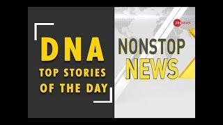 DNA: Non Stop News, 17th June, 2019