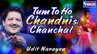 Tum Tu Ho Chandni Si Chanchal | Udit Narayan Hits | Love