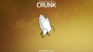 Lexxmatiq & Inkyz - Crunk