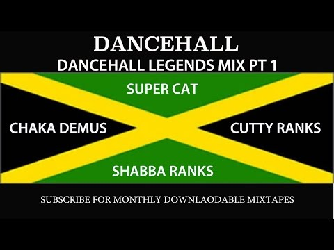 DANCEHALL LEGENDS MIX PT 1 – Super Cat Shabba Ranks Chaka Demus Cutty Ranks