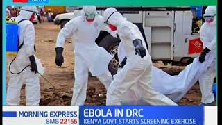 WARNING! Ministry of Health commence screening for Ebola at Kenyan border points after DRC outbreak