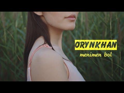 Orynkhan - Menimen bol
