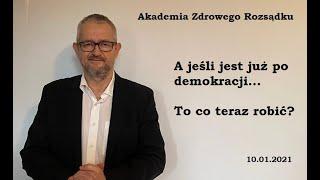 RZ A jeśli już po demokracji – to co teraz robić?