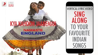 Kya Kahoon Jaaneman - Namaste England|Official   - YouTube