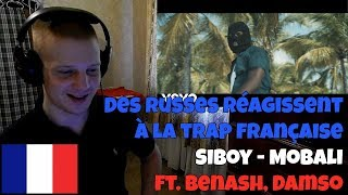 RUSSIANS REACT TO FRENCH MUSIC | Siboy   Mobali (Clip Officiel) Ft. Benash, Damso | REACTION