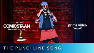 The Punchline Song | Comicstaan Semma Comedy Pa | Amazon Prime Video
