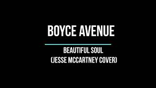 Boyce Avenue   Beautiful Soul Lyric