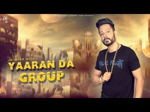 Yaaran Da Group | ( Full Song) | Jatinder Jeetu | New Punjabi Songs 2019 | Latest Punjabi Songs