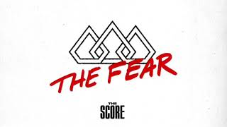 The Score   The Fear 1 Hour Version