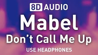 Mabel   Don't Call Me Up | 8D AUDIO 🎧