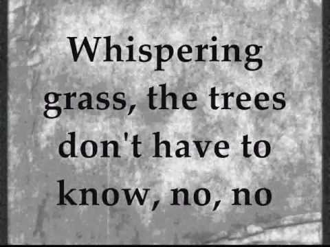 Whispering Grass (Don't Tell the Trees) (1940) (Song) by The Ink Spots