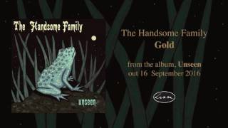 THE HANDSOME FAMILY - Gold