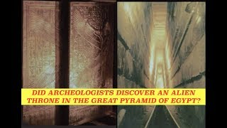 Did Archaeologists Discover an Alien Throne in Great Pyramid of Egypt?