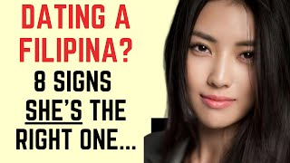 Dating a Filipina? 8 Signs She's the Right One for You❤️