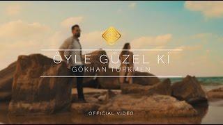 Öyle Güzel Ki [Official Video] - Gökhan Türkmen