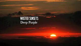 DEEP PURPLE - Wasted Sunsets.Perfect Strangers.