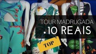 BRÁS TOUR RUA TIERS PRIMAVERA VERÃO | TUDO 10 REAIS | MADRUGADA 3