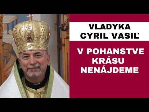 HOMÍLIA = VLADYKA CYRIL VASIĽ: Sme gréckokatolíci a môžeme byť právom hrdí na to, kým sme