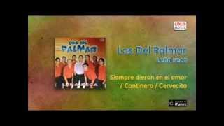 Los Del Palmar  Leña Seca   Siempre Dieron En El Amor