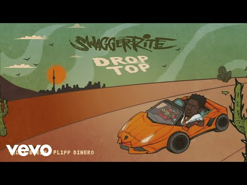 Swagger Rite Drop Top Feat Yella Beezy  Flipp Dinero