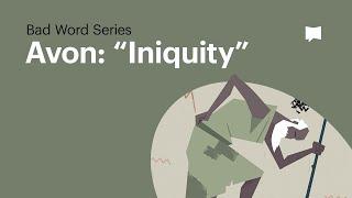 "Word Study: Avon - ""Iniquity"""
