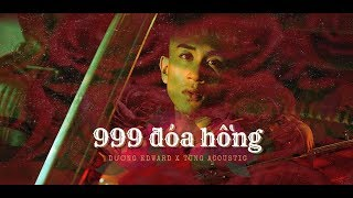 999 ĐOÁ HỒNG ACOUSTIC COVER | Dương Edward x Tùng Acoustic | Audio 2019
