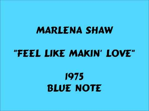 Marlena Shaw - Feel Like Makin' Love - 1975