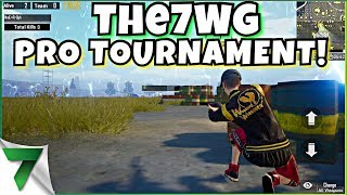 PUBG MOBILE PRO TOURNAMENT! The7WG Tourney!! | PUBG MOBILE