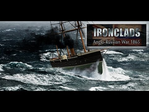 Ironclads: Anglo Russian War 1866