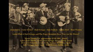 Lester Flatt & Earl Scruggs and The Foggy Mountain Boys - You Are My Flower - 1961