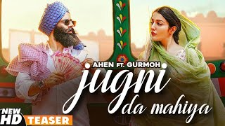 Jugni Da Mahiya (Teaser) | Ahen Ft Sonia Mann | Gurmoh | Latest Punjabi Teasers 2020 | Speed Records