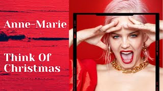 Anne-Marie - Think Of Christmas [Open Subtitles for Lyrics]