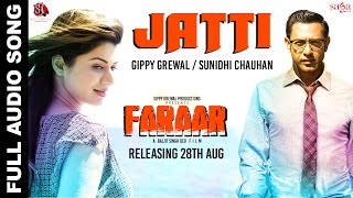 Jatti | Gippy Grewal | Sunidhi Chauhan | Faraar (ਫ਼ਰਾਰ) | Full Audio | New Punjabi Songs 2015