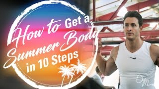 HOW TO GET A SUMMER BODY IN 10 STEPS | Doctor Mike - Video Youtube