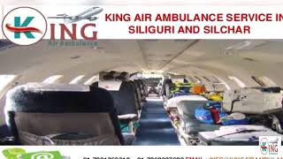 Take High-Demand Matchless King Air Ambulance in Siliguri and Silchar